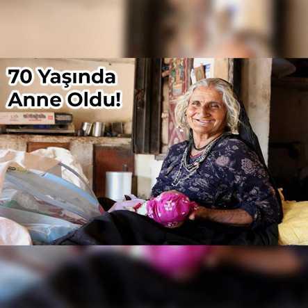 70 Yaşında Anne Oldu!